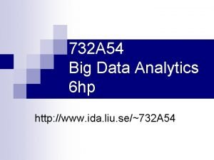 732 A 54 Big Data Analytics 6 hp