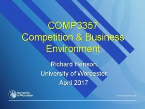 COMP 3357 Competition Business Environment Richard Henson University