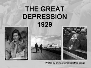 THE GREAT DEPRESSION 1929 Photos by photographer Dorothea