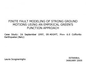 FINITE FAULT MODELING OF STRONG GROUND MOTIONS USING