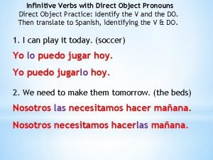 Infinitive Verbs with Direct Object Pronouns Direct Object