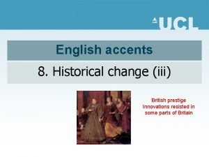 English accents 8 Historical change iii British prestige