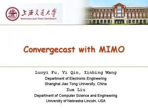 Convergecast with MIMO Luoyi Fu Yi Qin Xinbing