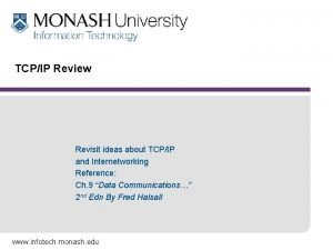 TCPIP Review Revisit ideas about TCPIP and Internetworking