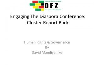 Engaging The Diaspora Conference Cluster Report Back Human