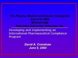The Pharma Biotech and Device Colloquium June 6