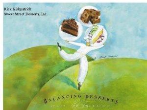 Rick Kirkpatrick Sweet Street Desserts Inc SWEET STREET