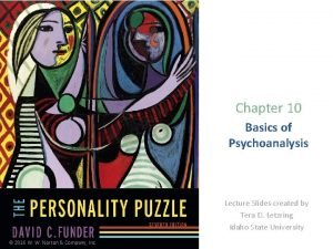 Chapter 10 Basics of Psychoanalysis Lecture Slides created