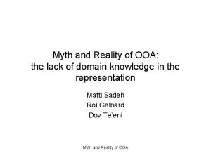 Myth and Reality of OOA the lack of