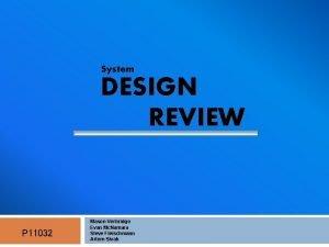 System DESIGN REVIEW Mason P 11032 Verbridge Evan