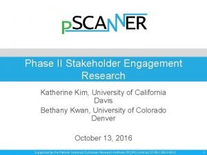 Phase II Stakeholder Engagement Research Katherine Kim University