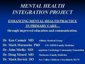 MENTAL HEALTH INTEGRATION PROJECT ENHANCING MENTAL HEALTH PRACTICE