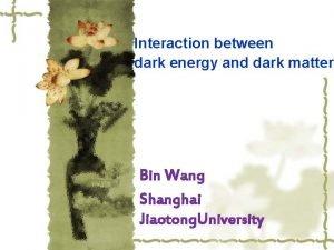 Interaction between dark energy and dark matter Bin