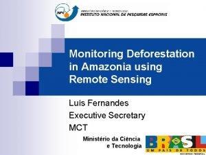 Monitoring Deforestation in Amazonia using Remote Sensing Lus