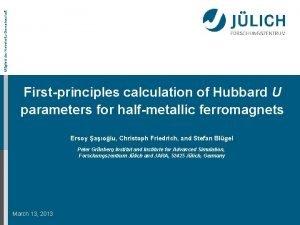 Mitglied der HelmholtzGemeinschaft Firstprinciples calculation of Hubbard U