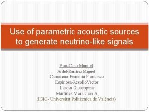 Use of parametric acoustic sources to generate neutrinolike