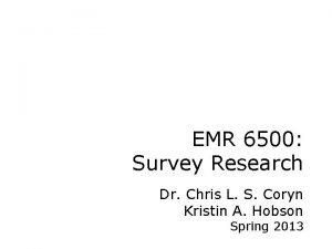 EMR 6500 Survey Research Dr Chris L S