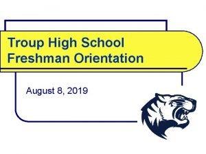 Troup High School Freshman Orientation August 8 2019