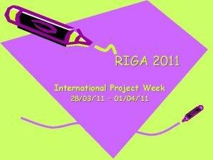 RIGA 2011 International Project Week 2803 11 0104