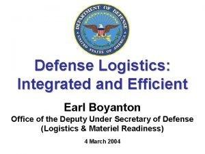 Defense Logistics Integrated and Efficient Earl Boyanton Office