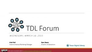 TDL Forum WEDNESDAY MARCH 18 2015 Kristi Park