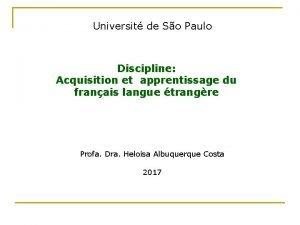 Universit de So Paulo Discipline Acquisition et apprentissage