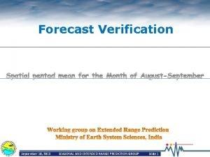 Forecast Verification September 10 2013 SEASONAL AND EXTENDED