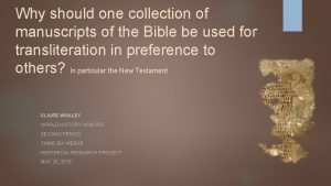 Why should one collection of manuscripts of the