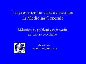 La prevenzione cardiovascolare in Medicina Generale Riflessioni su