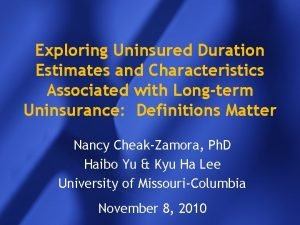 Exploring Uninsured Duration Estimates and Characteristics Associated with