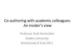 Coauthoring with academic colleagues An insiders view Professor