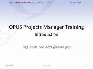 OPUS Projects Manager Training Introduction ngs opus projectsnoaa