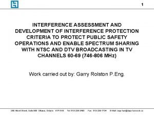1 INTERFERENCE ASSESSMENT AND DEVELOPMENT OF INTERFERENCE PROTECTION
