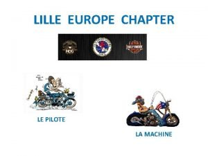 LILLE EUROPE CHAPTER LE PILOTE LA MACHINE AVANT