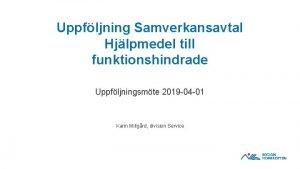 Uppfljning Samverkansavtal Hjlpmedel till funktionshindrade Uppfljningsmte 2019 04