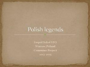 Polish legends Zesp Szko STO Warsaw Poland Comenius