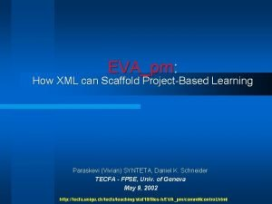 EVApm How XML can Scaffold ProjectBased Learning Paraskevi