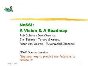 Ne SSI A Vision A Roadmap Rob Dubois
