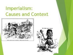 Imperialism Causes and Context Background to Imperialism Old