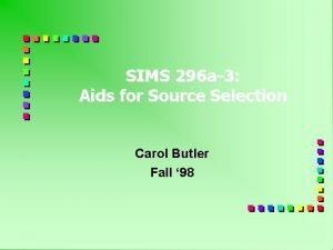 SIMS 296 a3 Aids for Source Selection Carol