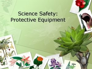 Science Safety Protective Equipment Key Question What protective