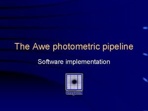The Awe photometric pipeline Software implementation Photometric pipeline
