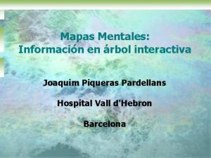 Mapas Mentales Informacin en rbol interactiva Joaquim Piqueras