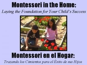Montessori in the Home Laying the Foundation for