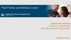 Paid Family and Medical Leave Stakeholder Meeting Phase