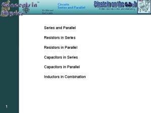 Circuits Series and Parallel Resistors in Series Resistors