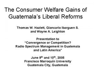 The Consumer Welfare Gains of Guatemalas Liberal Reforms