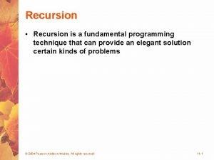 Recursion Recursion is a fundamental programming technique that