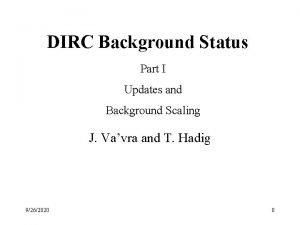 DIRC Background Status Part I Updates and Background