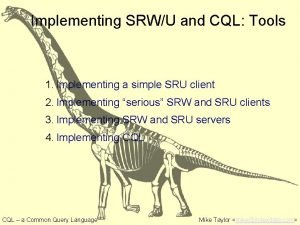Implementing SRWU and CQL Tools 1 Implementing a